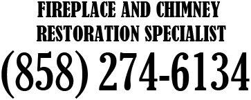 San Diego Fireplace and Chimney Repair Specialists - 858-274-6134